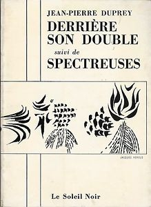 Duprey - Derrière son double