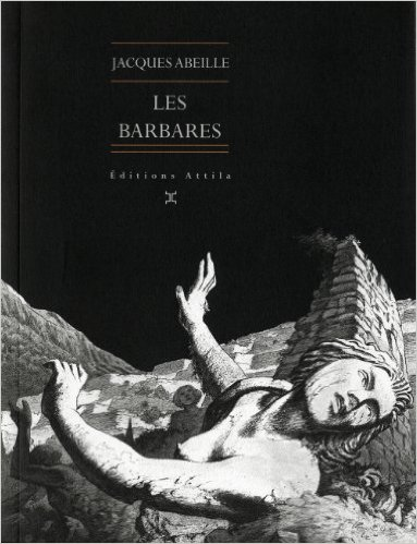 Les Barbares - Jacques Abeille